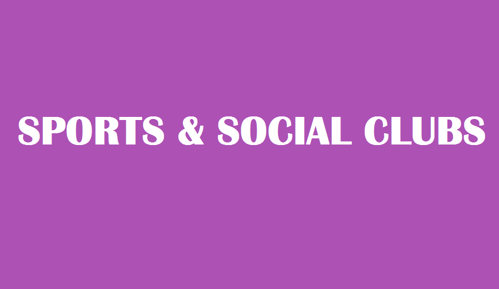 SPORTS AND SOCIAL CLUBS